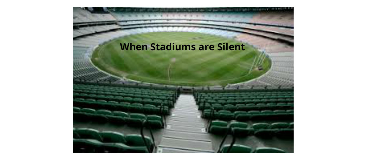 When Stadiums are Silent